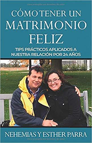 Como Tener Un Matrimonio Feliz